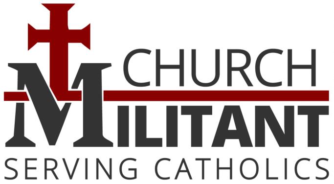 Church Militant - Serving Catholics