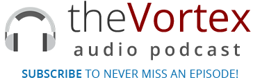 Subscribe to the Vortex audio podcast