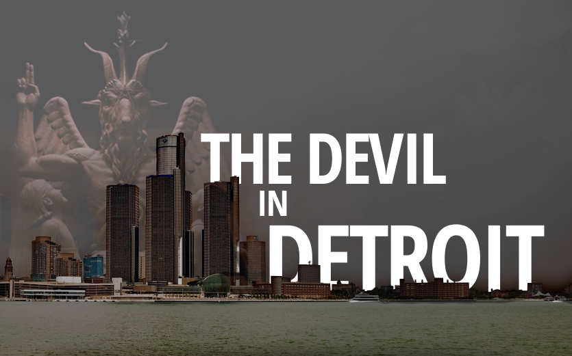 Exclusive Report—The Devil in Detroit