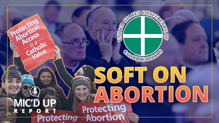 USCCB: Soft on Abortion