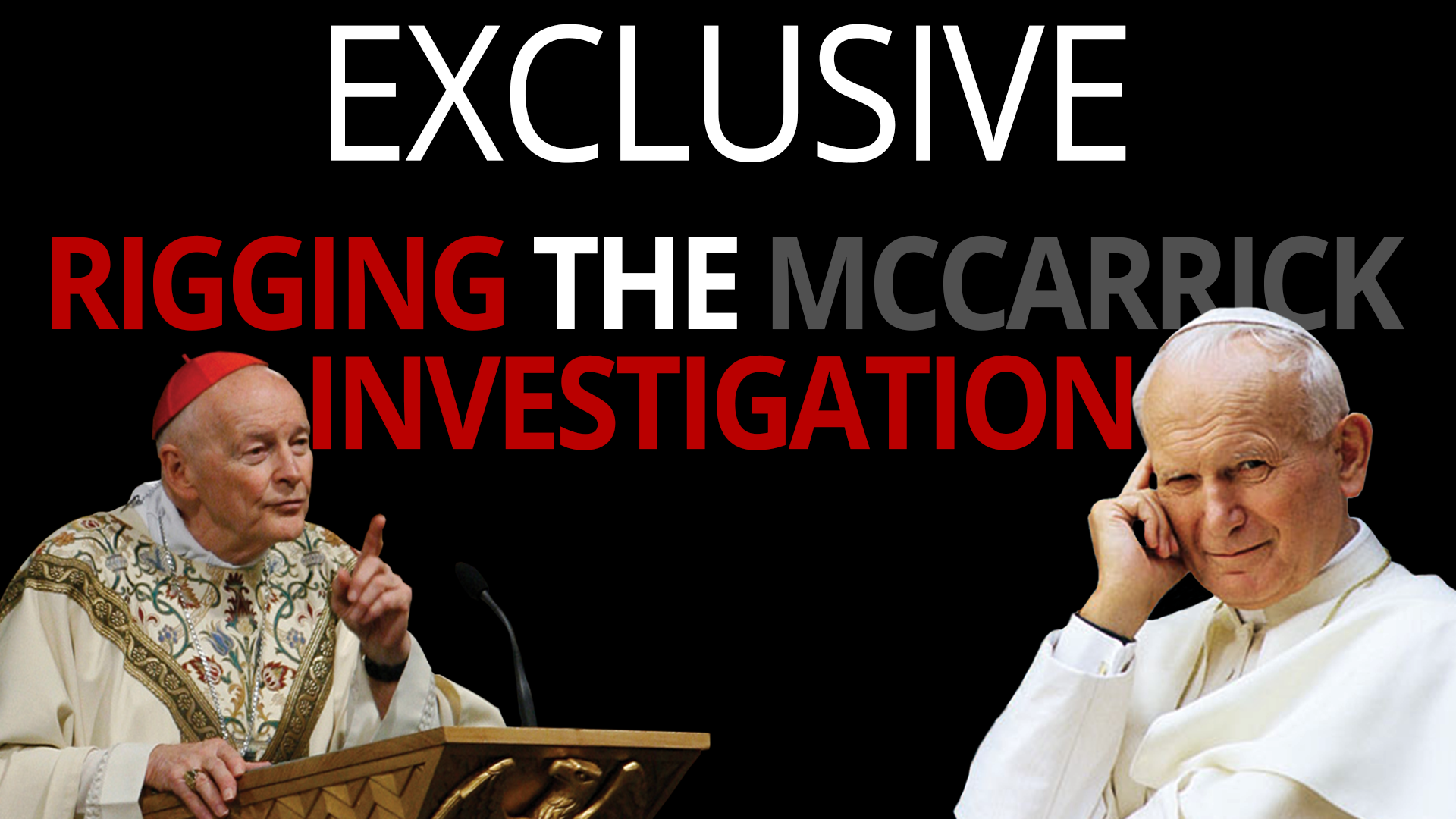 Vatican Rigging the McCarrick Investigation